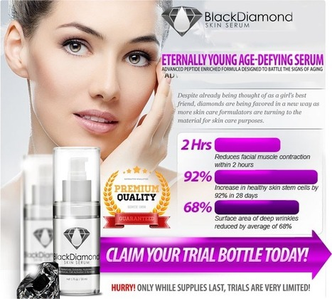 Black Diamond Review - Try Black Diamond Skin Serum Now! | Black Diamond – Get Rid of Visible Aging Signs! | Scoop.it