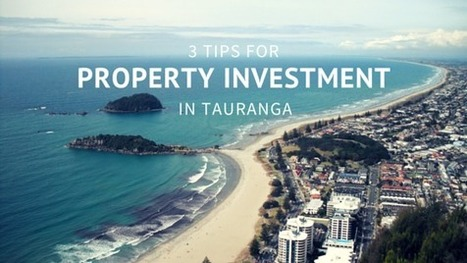 3 Tips For Property Investment In Tauranga | Connect Realty - Rental & Property Management in Tauranga | Scoop.it