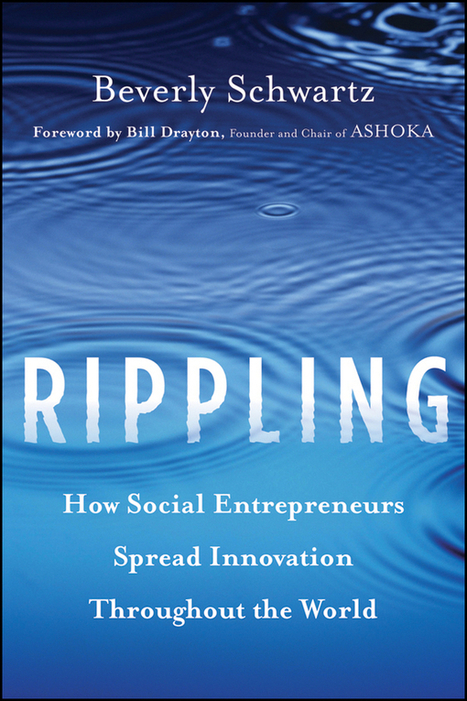 Rippling: How Social Entrepreneurs Spread Innovation Throughout the World | Innovation and  Complexity | Scoop.it