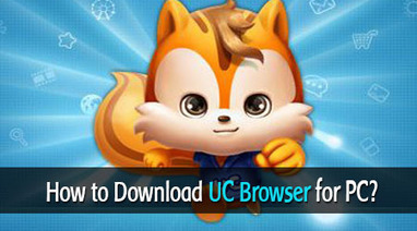 How to Download UC Browser for PC? | Tech | Scoop.it