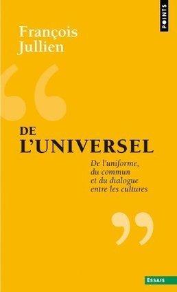 De l'universel - François Jullien - Points | Miroirs de pierre | Scoop.it
