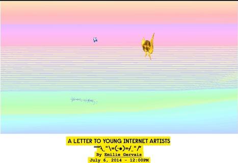 A Letter To Young Internet Artists  ̿ ̿'̵͇̿̿=(•̪●)=/̵͇̿/'̿ -  By Emilie Gervais #netart   Digital #MediaArt(s) Numérique(s)   Scoop.it