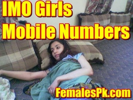 IMO Girls Mobile Numbers | FemalesPk.Com | Pakistani Girls | Scoop.it