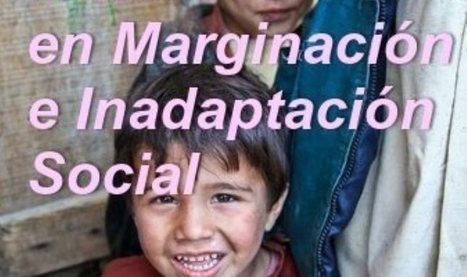 Curso Marginacion e Inadaptacion Social | Curso Educador de Calle - Experto en Educacion de Calle | Scoop.it
