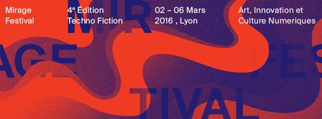 02>06.03.16 - Mirage #Festival 2016 - 4ᵉ Édition, Techno Fiction /// #mediaart #artnumérique | Digital #MediaArt(s) Numérique(s) | Scoop.it