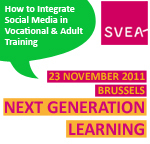 "SVEA Final Conference ""Next Generation Learning - How to Integrate Social Media in Vocational and Adult Training"" 
