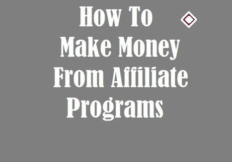 6 Easy Tips on How to Make Huge Money From Affiliate Programs. - Blogging Engage | Bloggiing Tips  and Tutorials | Scoop.it