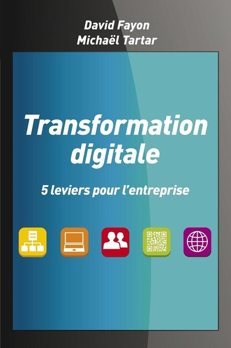 Parution du livre Transformation digitale ! » David Fayon | Mash-Up | Scoop.it