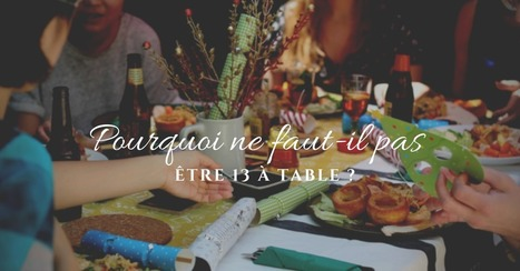 Pourquoi ne faut-il pas être 13 à table ? - Essor | Cuisine et cuisiniers | Scoop.it