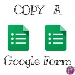 Copy a Google Form ^ Teacher Tech ^ by Alice Keeler | On education | Scoop.it