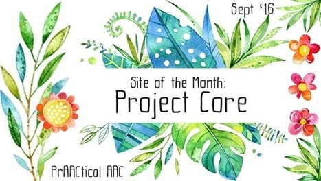 Site of the Month: Project Core | AAC: Augmentative and Alternative Communication | Scoop.it