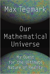 Our Mathematical Universe: My Quest for the Ultimate Nature of Reality | Global Brain | Scoop.it