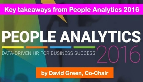 Key takeaways from People Analytics 2016 (#PA16LON) | Talent Analytics & The Future of Work | Scoop.it