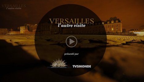 Versailles, l'autre visite | TV5MONDE | Interactive & Immersive Journalism | Scoop.it