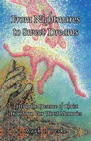 From Nightmares to Sweet Dreams - Mark I. Peske : Trafford Book Store   Trafford Publishing Bookstore   Scoop.it