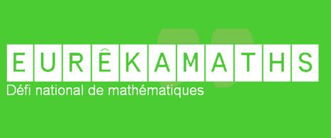 D'octobre à juin 5 épreuves : Concours #EurêkaMaths pour #Ecoles #Colleges CM1, CM2 et 6e | Monday Morning Tech News_LS @ French American | Scoop.it
