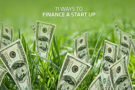 11 Ways to Finance a Start Up | Business Attractitude | Scoop.it