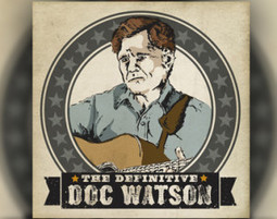 The Definitive Doc Watson from Sugar Hill | American Crossroads | Scoop.it
