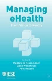 """'Managing eHealth - From Vision to Reality'   eHEALTH, eSANTE, QUANTIFIED SELF, MSANTE, eSTARTUP, CROWDFUNDING.. ici toute l'actualité sur """"le digital qui révolutionne la santé !""""   Scoop.it"""
