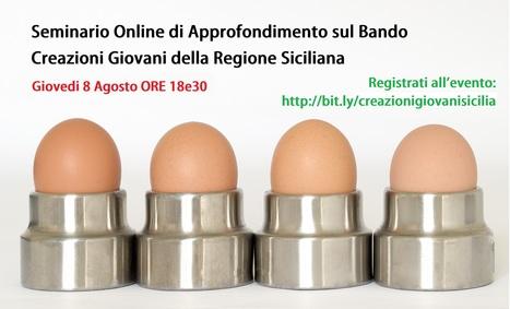 Seminario Online di Approfondimento sul Bando Creazioni Giovani della Regione Siciliana | B&B Marketing Tools | Scoop.it