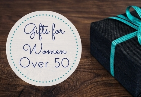 15 Gifts for Women over 50 | AbsoluteChristmas | Scoop.it