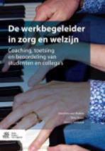 NIEUW: De werkbegeleider in zorg & welzijn: coaching, toetsing en beoordeling van studenten en collega's   Verpleegkunde Zuyd   Scoop.it