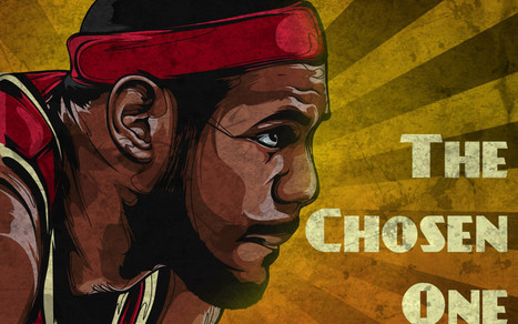 Lebron-james-the-chosen-one - Satyadeep Singh | lebron james | Scoop.it