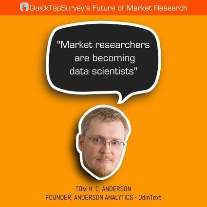 Future of Market Research: Insight from Tom H. C. Anderson | Text Analytics | Scoop.it