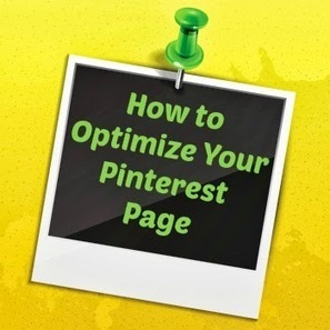 How to Optimize Your Pinterest Page - Business 2 Community | Pinterest | Scoop.it