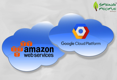 The Big Debate: Amazon Web Services Vs. Google Cloud Services | Cloud Computing Training in Bangalore | Scoop.it