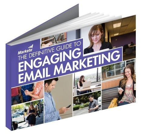 The Definitive Guide to Engaging Email - Marketo | Ebooks | Scoop.it