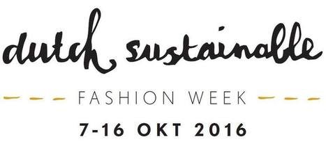 Dutch Sustainable Fashion Week | Duurzame mode van 7 t/m 16 okt | Ethical Fashion | Scoop.it