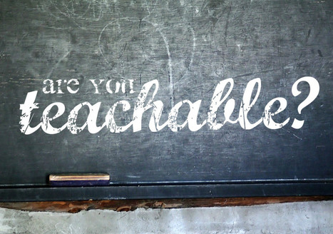Are You Teachable?   Encouragement   Scoop.it