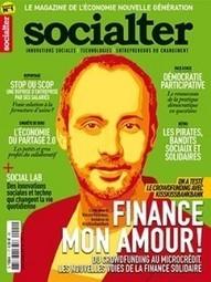 Socialter, quand la nouvelle génération écrit et lit l'économie | Economie & Solidarité | Economie collaborative | Scoop.it
