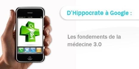 D'Hippocrate à Google : les fondements de la médecine 3.0 | eSanté & Télémédecine | Scoop.it