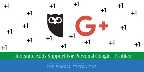 Hootsuite Adds Support For Personal Google+ Profiles | The Content Marketing Hat | Scoop.it
