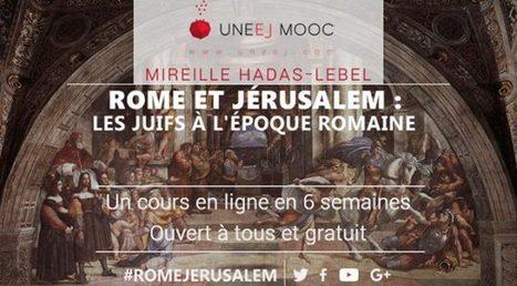 Cours en ligne : « Rome et Jérusalem : Les Juifs à l'époque romaine » | La Revue Antique | Scoop.it