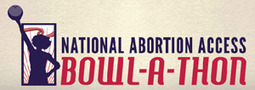 National Abortion Access Bowl-a-Thon | Collateral Websurfing | Scoop.it