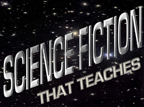 Science Fiction That Teaches | Using Science Fiction to Teach Science | Scoop.it