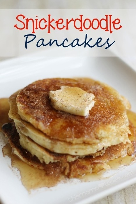 Snickerdoodle Pancakes made from scratch | What Would Normal People Eat | Scoop.it