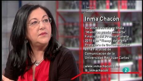 La Aventura del Saber. Inma Chacón, La aventura del Saber - RTVE.es A la Carta | Inma Chacón | Scoop.it