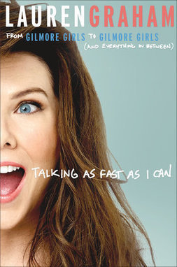Talking as Fast as I Can | Summary, Review | Lauren Graham | Non Fiction Book Reviews | Scoop.it