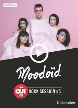 Revivez la OÜI FM Rock Session de Moodoïd ! - Oui FM | Musiques | Scoop.it