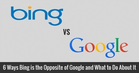 6 Ways Bing is the Opposite of Google | Search Engine Journal | digital marketing strategy | Scoop.it