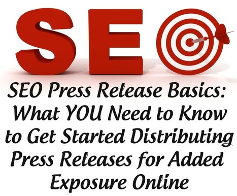 SEO Press Release Basics: What YOU Need to Know to Get Started Distributing Press Releases for Added Exposure Online - | Tips The Pros Don't Want You To Learn About Press Releases. | Scoop.it