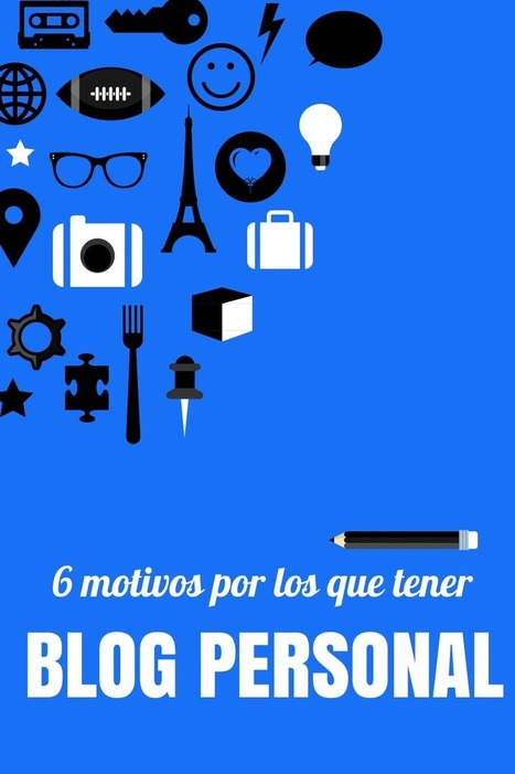 Sin tuit no soy nada: 6 motivos por los que poner en marcha un blog personal | #Content Curation & #Inbound Marketing | Scoop.it