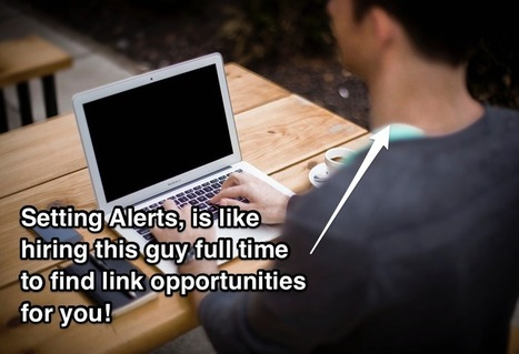 4 Email Alerts For Finding Link Earning Opportunities   Inbound Marketing   Scoop.it