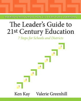 The Leader's Guide to 21st century Education by Kay and Greenhill: An enthusiastic review | ADP Center for Teacher Preparation & Learning Technologies | Scoop.it