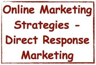 Online Marketing Strategies - Direct Response Marketing | Marketing Help and Cool Stuff | Scoop.it