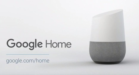 An introduction to Google Home and the Smart Home of the Future | Technology in Business Today | Scoop.it